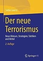 Der neue Terrorismus: Neue Akteure, Strategien, Taktiken und Mittel