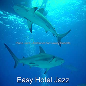 Piano Jazz - Ambiance for Luxury Resorts