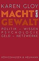 Macht und Gewalt: Politik - Wissen - Psychologie - Geld - Netzwerke