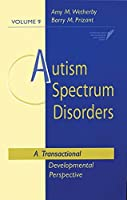 Autism Spectrum Disorders: A Transactional Developmental Perspective (Communication and Language Intervention Series, Vol. 9) (CLI) by Unknown(2000-05-31)