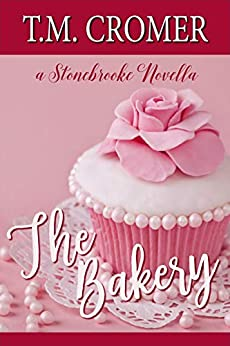 The Bakery (Stonebrooke Holidays Book 1) by [T.M. Cromer]