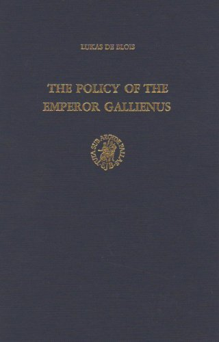 The Policy of the Emperor Gallienus (Studies of the Dutch Archaeological and Historical Society)
