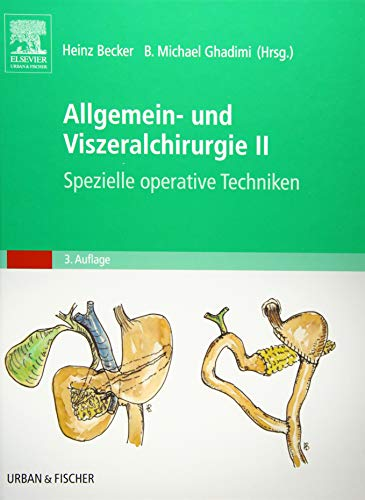 Allgemein- und Viszeralchirurgie II - Spezielle operative Techniken-: Band 1 Common Trunk, Band 2 Spezielle operative Techniken