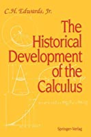 The Historical Development of the Calculus (Springer Study Edition)