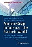 Experience Design im Tourismus – eine Branche im Wandel: Gestaltung