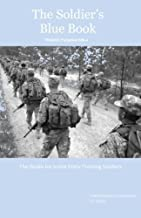 The Soldier's Blue Book: The Guide for Initial Entry Training Soldiers TRADOC Pamphlet 600-4 (Tradoc Pamplet 600-4) by United States Government US Army (2013-06-17)