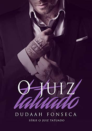 O JUIZ TATUADO (Série O Juiz Tatuado Livro 2)