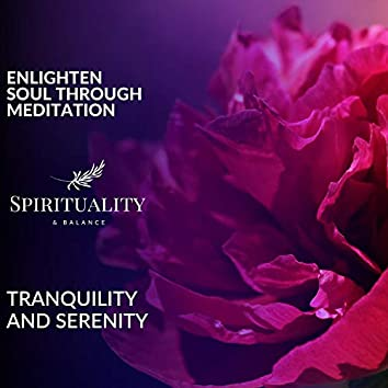 Enlighten Soul Through Meditation - Tranquility And Serenity