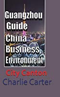 Guangzhou Guide, China Business Environment