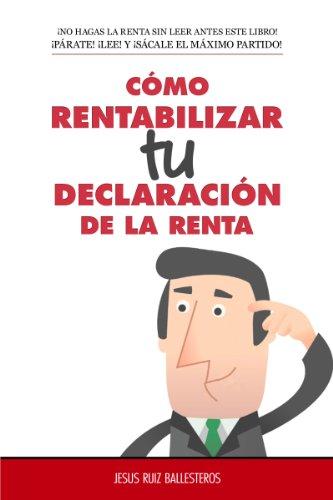 Cómo Rentabilizar 'Tu' Declaración de la Renta: ¡NO HAGAS