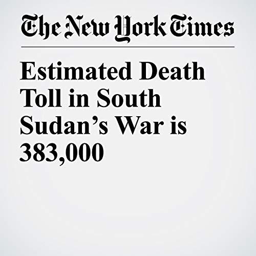 Estimated Death Toll in South Sudan's War is 383,000 copertina