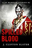 Spilled Blood (Clay Warrior Stories)