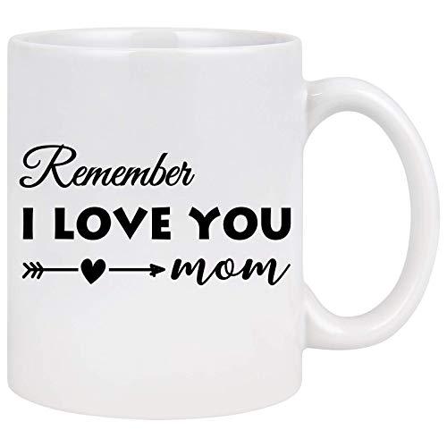 WTOMUG Mom Coffee Mug - Remember I Love You Mom - Mothers Day Gift for Mom from Daughter - Funny Mom Mug - Novelty Gift Idea for Christmas Birthday Women 11 Oz