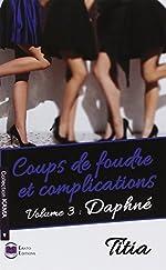 Coup de foudre et complications - Tome 3, Daphné de Titia