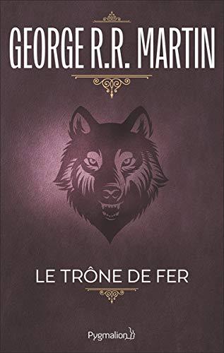 Le Trône de fer, tome 1 : La Glace et le Feu