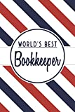World's Best Bookkeeper: Bookkeeper Notebook or Journal -  Dotted Pages - Office Equipment& Supplies - Funny Bookkeeper Gift Idea for Christmas or Birthday