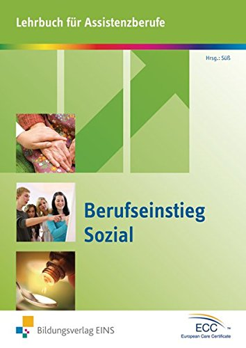 Berufseinstieg Sozial: Lehrbuch für Assistenzberufe: Schülerband