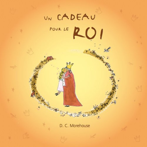Un cadeau pour le roi [A Gift for the King] audiobook cover art