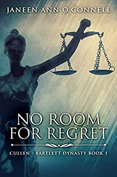 No Room for Regret (Cullen - Bartlett Dynasty Book 1) by [Janeen Ann O'Connell]