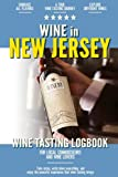 Wine in New Jersey: Wine Tasting Log Book for Local Backyard Connoisseurs and Wine Lovers | Wine Review Journal