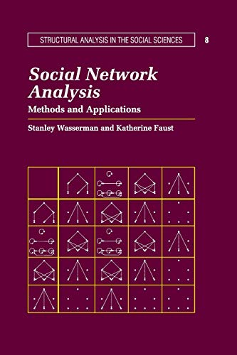 Social Network Analysis Paperback: Methods and Applications: 8 (Structural Analysis in the Social Sciences, Series Number 8)