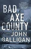 Bad Axe County: A Novel (A Bad Axe County Novel Book 1)