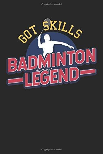 Got skills badminton legend: Badminton Notizbuch Federball 6x9 liniert