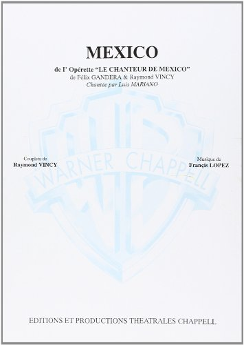 Mariano Luis Mexico De L\'Operette Le Chanteur De Mexico Voice/Piano Bk