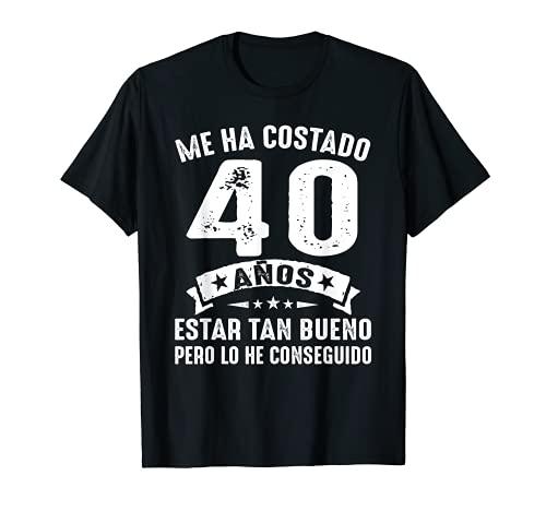 Me Ha Costado 40 Años Estar Tan Bueno 40 Cumpleaños Hombre Camiseta