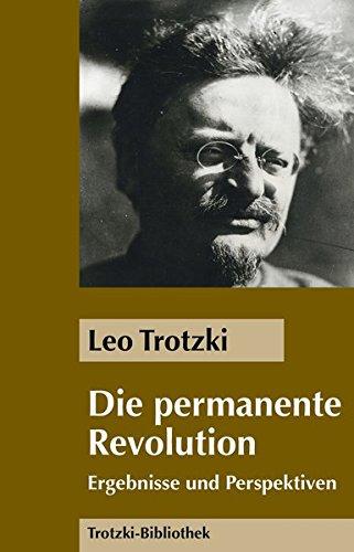 Die Permanente Revolution: Ergebnisse und Perspektiven (Trotzki-Bibliothek)