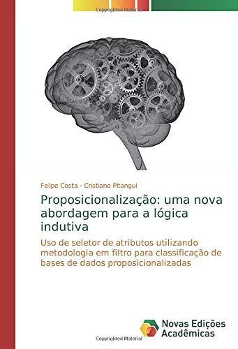 Proposicionalização: uma nova abordagem para a lógica indutiva: Uso de seletor de atributos utilizando metodologia em filtro para classificação de bases de dados proposicionalizadas