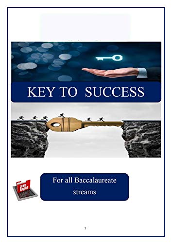 KEY TO SUCCESS IN ENGLISH: Grammar - Functions and linking words - Vocabulary - List of irregular verbs - Writing templates (English Edition)