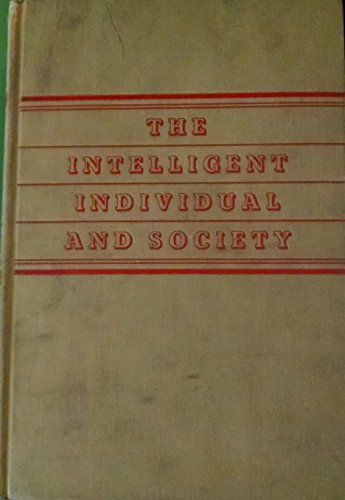 The intelligent individual and society,
