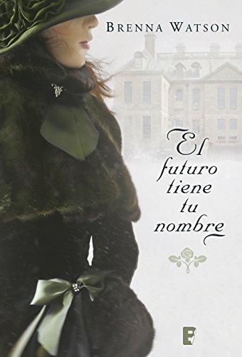 El futuro tiene tu nombre eBook: Watson, Brenna: Amazon.es: Tienda ...