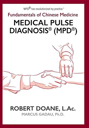 Medical Pulse Diagnosis (MPD): Fundamentals of Chinese Medicine Medical Pulse Diagnosis (MPD)