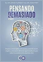 PENSANDO DEMASIADO - 2 en 1: Despeja tu mente rápida y eficazmente a través de curación empática, estimulación del nervio vago, la meditación para reducir la ansiedad, estrés, depresión, dolor (Gold Collection)