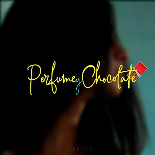 Perfume y Chocolate [Explicit]