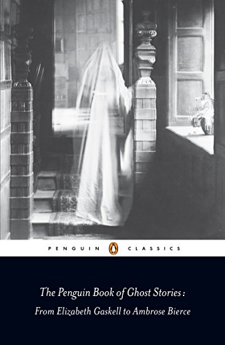 Compare Textbook Prices for The Penguin Book of Ghost Stories: From Elizabeth Gaskell to Ambrose Bierce Penguin Classics  ISBN 9780141442365 by Various,Newton, Michael,Newton, Michael,Newton, Michael