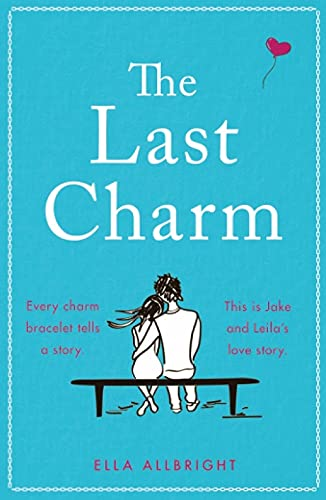 THE LAST CHARM: The most page-turning and emotional romance fiction of the...