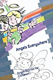Angels Everywhere: Angel Stories for Children