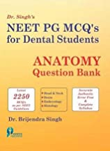 Dr. Singhs Neet Pg Mcqs For Dental Students Anatomy Question Bank (As Per Dci Syllabus And Neet Pg Guidelines For Dental Students) P/B