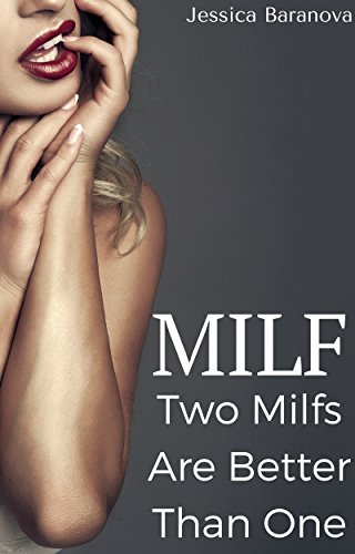 MILF: Two Milfs Are Better Than One: An Older Women, Younger Man Erotic Story (English Edition)