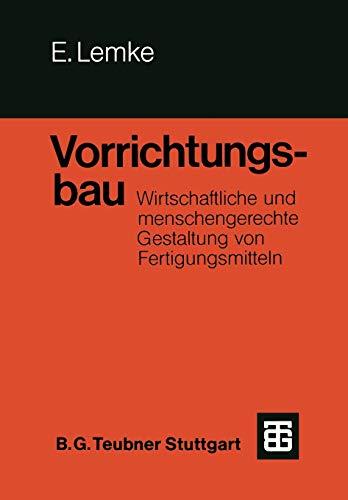 Vorrichtungsbau (German Edition): Wirtschaftliche und menschengerechte Gestaltung von Fertigungsmitteln