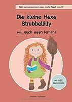 Die kleine Hexe Strubbellilly: will auch lesen lernen