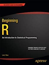 Beginning R: An Introduction to Statistical Programming (Expert's Voice in Programming)