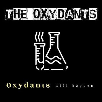 Oxydants Will Happen