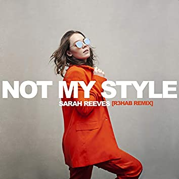 Not My Style (R3HAB Remix)