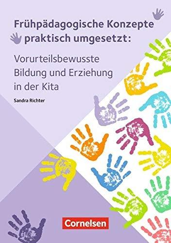 Frühpädagogische Konzepte praktisch umgesetzt / Vorurteilsbewusste Bildung und Erziehung in der Kita: Ratgeber