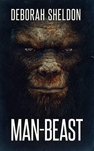 Man-Beast by [Deborah Sheldon]