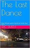 The Last Dance: New Orleans and its Streetcars in the Year 2019 (English Edition)